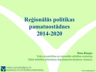 Reģionālās politikas pamatnostādnes  2014-2020