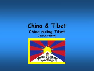 China & Tibet China ruling Tibet Jessica Pearson
