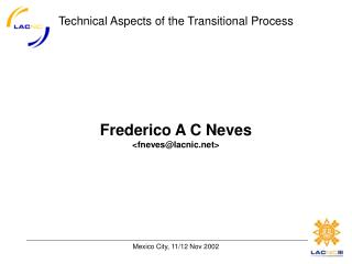Frederico A C Neves <fneves@lacnic>