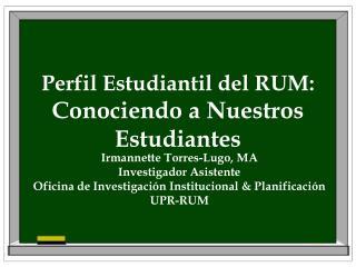 Perfil Estudiantil del RUM: Conociendo a Nuestros Estudiantes
