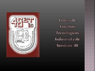 Centro de  Estudios  Tecnológicos  Industrial y de  Servicios  48