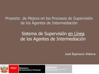 Proyecto  de Mejora en los Procesos de Supervisión  de los Agentes de Intermediación