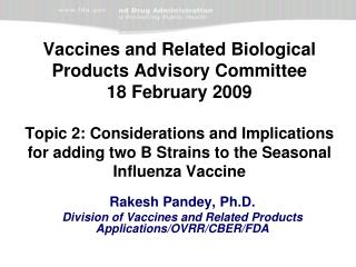 Rakesh Pandey, Ph.D. Division of Vaccines and Related Products Applications/OVRR/CBER/FDA