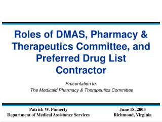 Roles of DMAS, Pharmacy & Therapeutics Committee, and Preferred Drug List Contractor