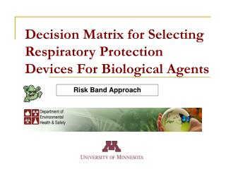 Decision Matrix for Selecting Respiratory Protection Devices For Biological Agents