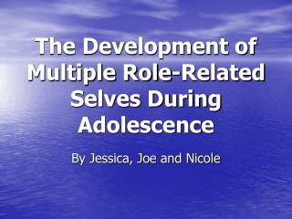 The Development of Multiple Role-Related Selves During Adolescence