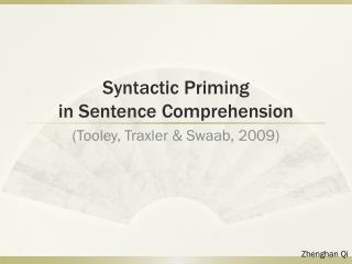 Syntactic Priming  in Sentence Comprehension
