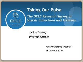 Taking Our Pulse The OCLC Research Survey of Special Collections and Archives