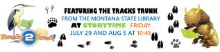 FEATURING THE TRACKS TRUNK  FROM THE MONTANA STATE LIBRARY AT  STORYTIME FRIDAY