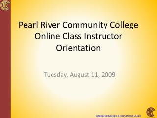 Pearl River Community College Online Class Instructor Orientation