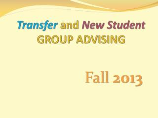 Transfer  and  New Student  GROUP ADVISING