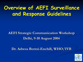 Overview of AEFI Surveillance and Response Guidelines