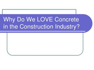 Why Do We LOVE Concrete in the Construction Industry?