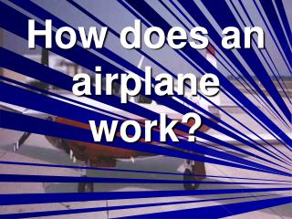 How does an airplane work?