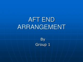 AFT END ARRANGEMENT
