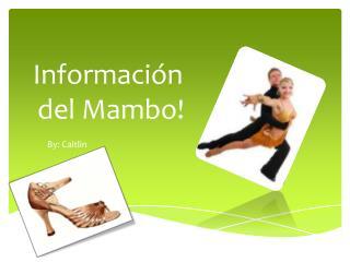 Información  del Mambo!