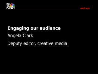 Engaging our audience