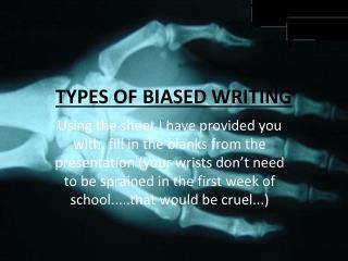 TYPES OF BIASED WRITING
