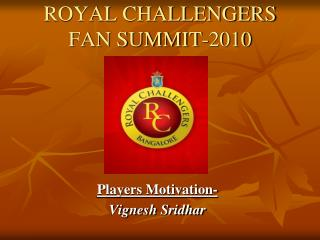 ROYAL CHALLENGERS FAN SUMMIT-2010