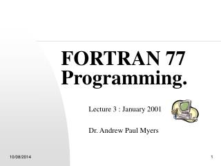 FORTRAN 77 Programming.