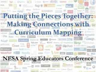 Putting the Pieces Together: Making Connections with Curriculum Mapping
