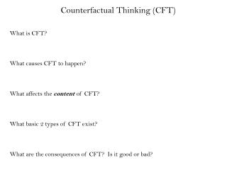 Counterfactual Thinking (CFT)