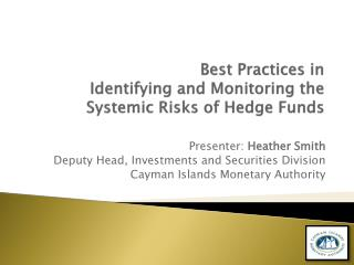 Best Practices in  Identifying and Monitoring the Systemic Risks of Hedge Funds