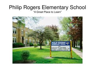 "Philip Rogers Elementary School ""A Great Place to Learn"""