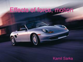 Effects of force, motion