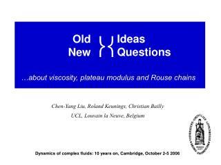 Chen-Yang Liu, Roland Keunings, Christian Bailly UCL, Louvain la Neuve, Belgium