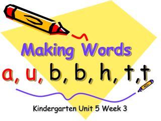 Making Words a, u,  b, b, h, t,t