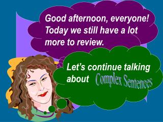 Good afternoon, everyone! Today we still have a lot more to review.