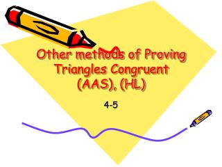 Other methods of Proving Triangles Congruent  (AAS), (HL)