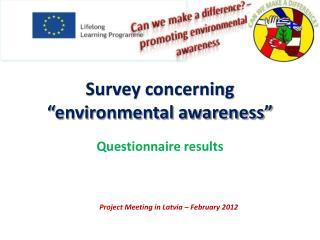 "Survey concerning ""environmental awareness"""
