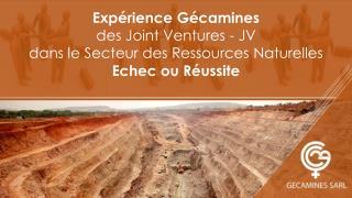 Expérience Gécamines des Joint Ventures -  JV dans le Secteur des Ressources  Naturelles