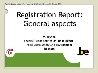 Registration Report: General aspects