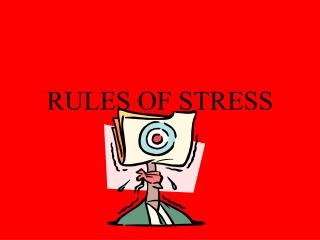 RULES OF STRESS
