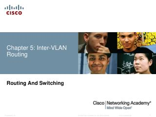 Chapter 5: Inter- VLAN  Routing