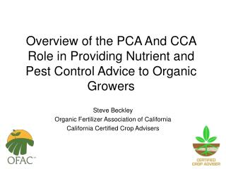 Overview of the PCA And CCA Role in Providing Nutrient and Pest Control Advice to Organic Growers
