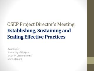 OSEP Project Director's Meeting: Establishing, Sustaining and Scaling Effective Practices