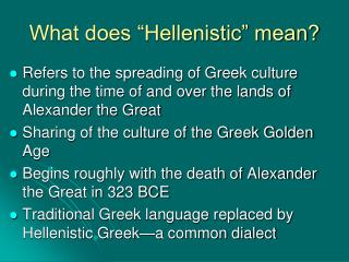 What does �Hellenistic� mean?