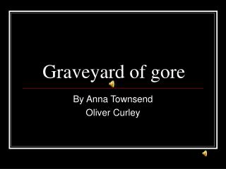 Graveyard of gore