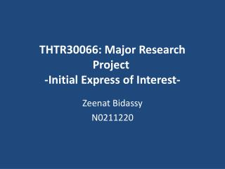 THTR30066: Major Research Project  -Initial Express of Interest-