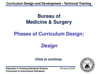 Bureau of  Medicine & Surgery Phases of Curriculum Design: Design