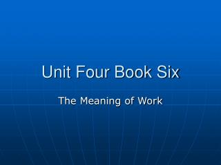 Unit Four Book Six