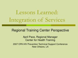 Lessons Learned:  Integration of Services