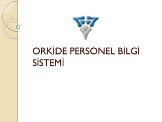 ORKİDE PERSONEL BİLGİ SİSTEMİ