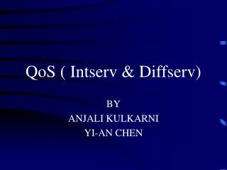 QoS ( Intserv & Diffserv)