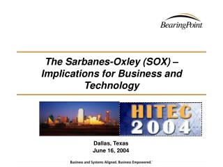 The Sarbanes-Oxley (SOX) � Implications for Business and Technology