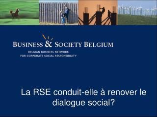 La RSE conduit-elle à renover le dialogue social?